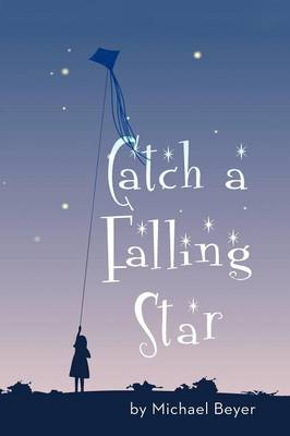 Catch a Falling Star by Michael Beyer