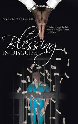 A Blessing in Disguise by Dylan Tallman