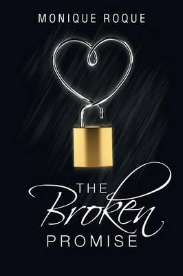 The Broken Promise by Monique Roque