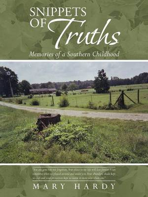 Snippets of Truths Memories of a Southern Childhood by Mary (University of Waterloo) Hardy
