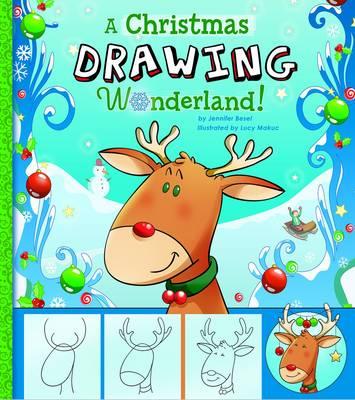 A Christmas Drawing Wonderland by Jennifer M. Besel