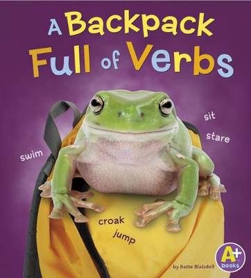 Backpack Full of Verbs by Bette Blaisdell