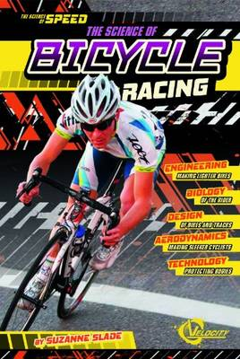 Science of Bicycle Racing by Suzanne (SCBWI) Slade