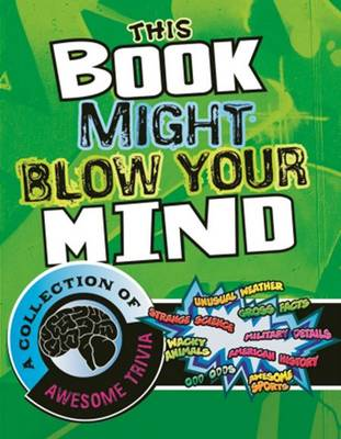 This Book Might Blow Your Mind by Cheryl Blackford, Connie Colwell Miller, Kristi Lew, Megan Cooley Peterson