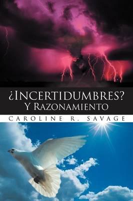 'Incertidumbres? Y Razonamiento by Caroline R. Savage