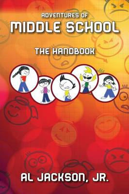Adventures of Middle School The Handbook by Al Jackson Jr
