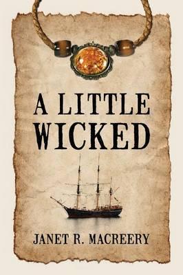 A Little Wicked by Janet R Macreery