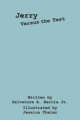 Jerry Versus the Test by Salvatore a Barcia Jr