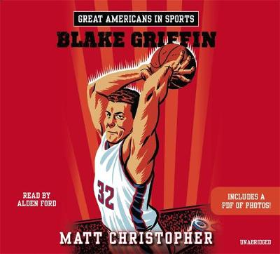 Great Americans in Sports: Blake Griffin by Matt Christopher
