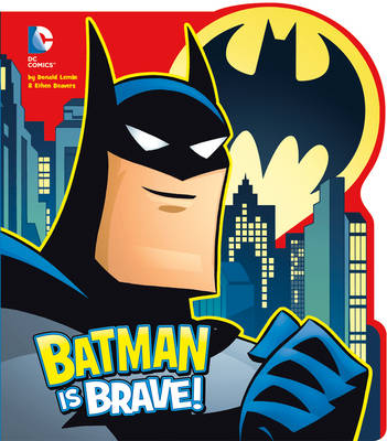 Batman is Brave! by Donald Lemke, Bob Kane