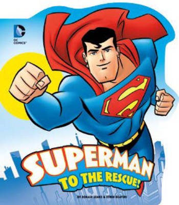 Superman to the Rescue! by Donald Lemke