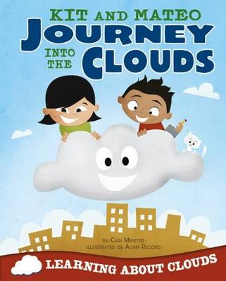 Kit and Mateo Journey into the Clouds by Cari Meister