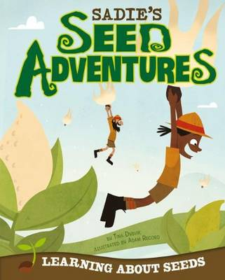 Sadie's Seed Adventure by Tina Dybvik