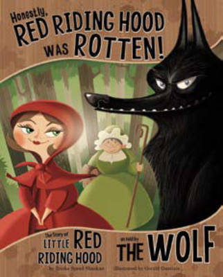 Honestly, Red Riding Hood Was Rotten! by Nancy Loewen