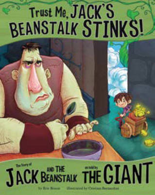 Trust Me, Jack's Beanstalk Stinks! by Nancy Loewen
