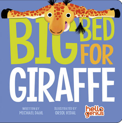 Big Bed for Giraffe by Michael Dahl