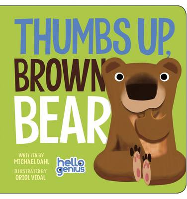 Thumbs Up, Brown Bear by Michael Dahl