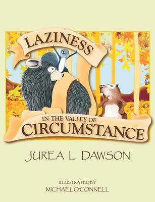 Laziness in the Valley of Circumstance by Jurea L Dawson