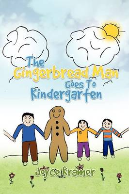 The Gingerbread Man Goes to Kindergarten by Joyce Kramer