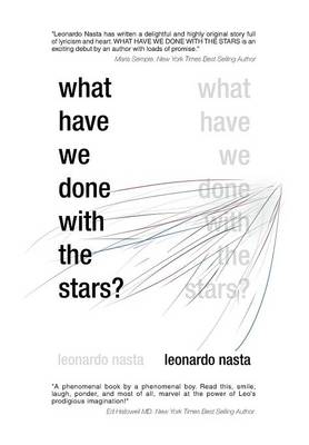 What Have We Done with the Stars? by Leonardo Nasta