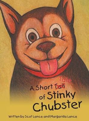 A Short Tale of Stinky Chubster by Scot Lance, Margarida Lance