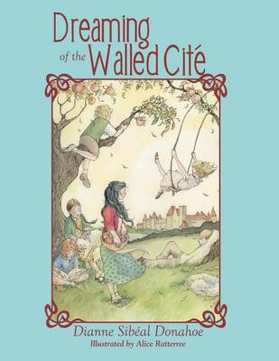 Dreaming of the Walled Cite by Dianne Sibeal Donahoe