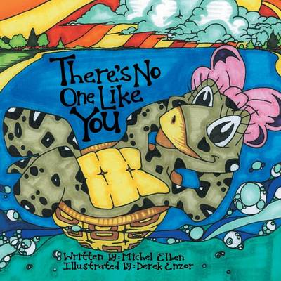 There's No One Like You The Adventures of Madelyn the Terrapin by Michel Elben