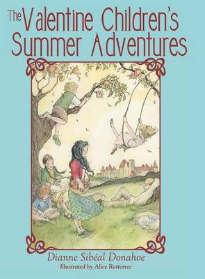 The Valentine Children's Summer Adventures by Dianne Sibeal Donahoe