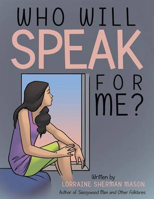 Who Will Speak for Me? by Lorraine Sherman Mason