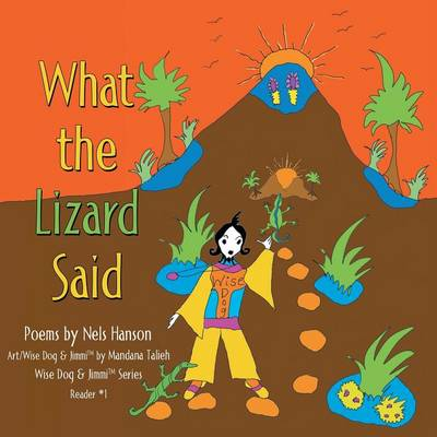 What the Lizard Said by Nels Hanson, Mandana Talieh