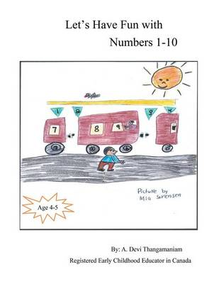 Let's Have Fun with Numbers 1-10 Numbers 1-10 by A Devi Thangamaniam