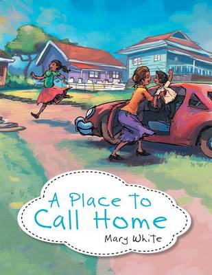 A Place to Call Home by Mary, (Sp White