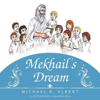 Mekhail's Dream by Michael R Albert