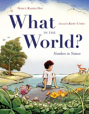 What in the World? Numbers in Nature by Nancy Raines Day