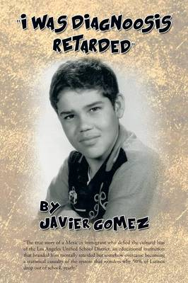 I WAS DIAGNOOSIS RETARDed by Javier Gomez