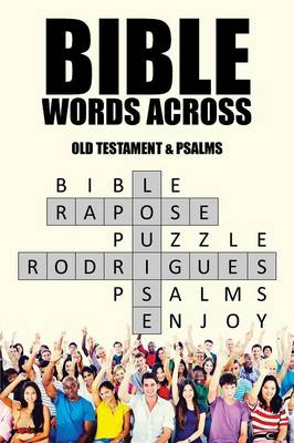 Bible Words Across Old Testament & Psalms by Louise Rapose Rodrigues