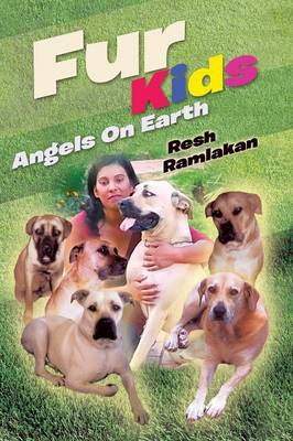 Fur Kids Angels on Earth by Resh Ramlakan