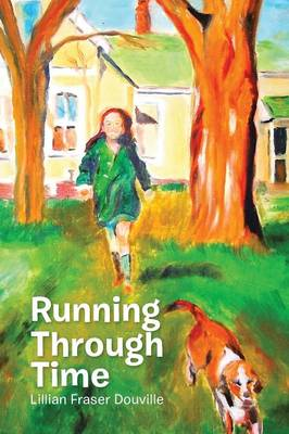 Running Through Time by Lillian Fraser Douville