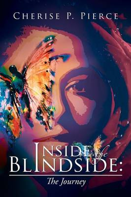 Inside the Blindside The Journey by Cherise P Pierce