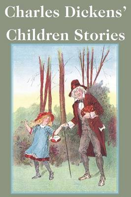Charles Dickens' Children Stories by Charles Dickens