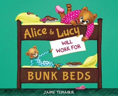 Alice & Lucy Will Work for Bunk Beds by Jaime Temairik