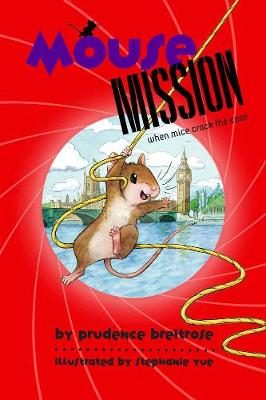 Mouse Mission by Prudence Breitrose, Stephanie Yue