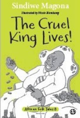 The Cruel King Lives by Sindiwe Magona