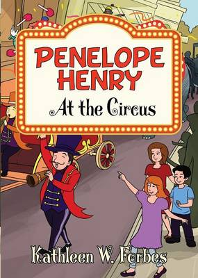 At the Circus Penelope Henry Book 2 by Kathleen W Forbes