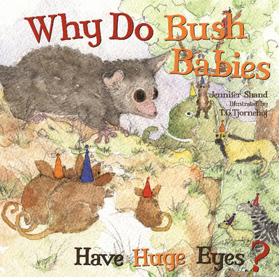 Why Do Bush Babies Have Huge Eyes? by Jennifer Shand