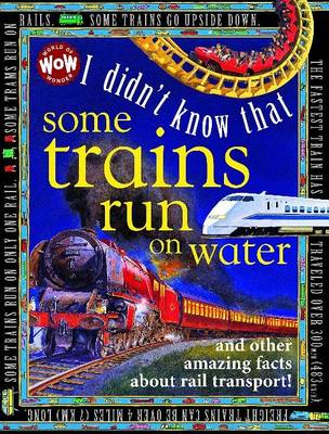 I Didn't Know That...Some Trains Run on Water by Kate Petty