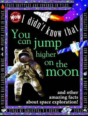 I Didn't Know That...You Can Jump Higher on the Moon by Kate Petty