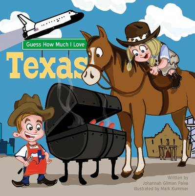Guess How Much I Love Texas by Johannah Gilman Paiva, Mickenzie Smith
