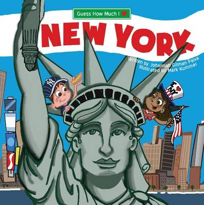 Guess How Much I Love New York by Johannah Gilman Paiva, Mickenzie Smith
