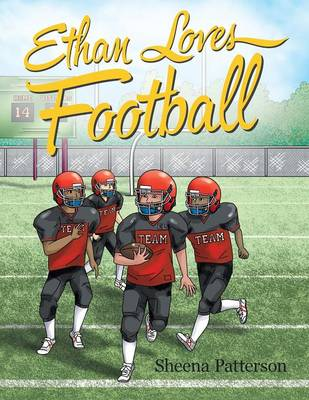 Ethan Loves Football by Sheena Patterson